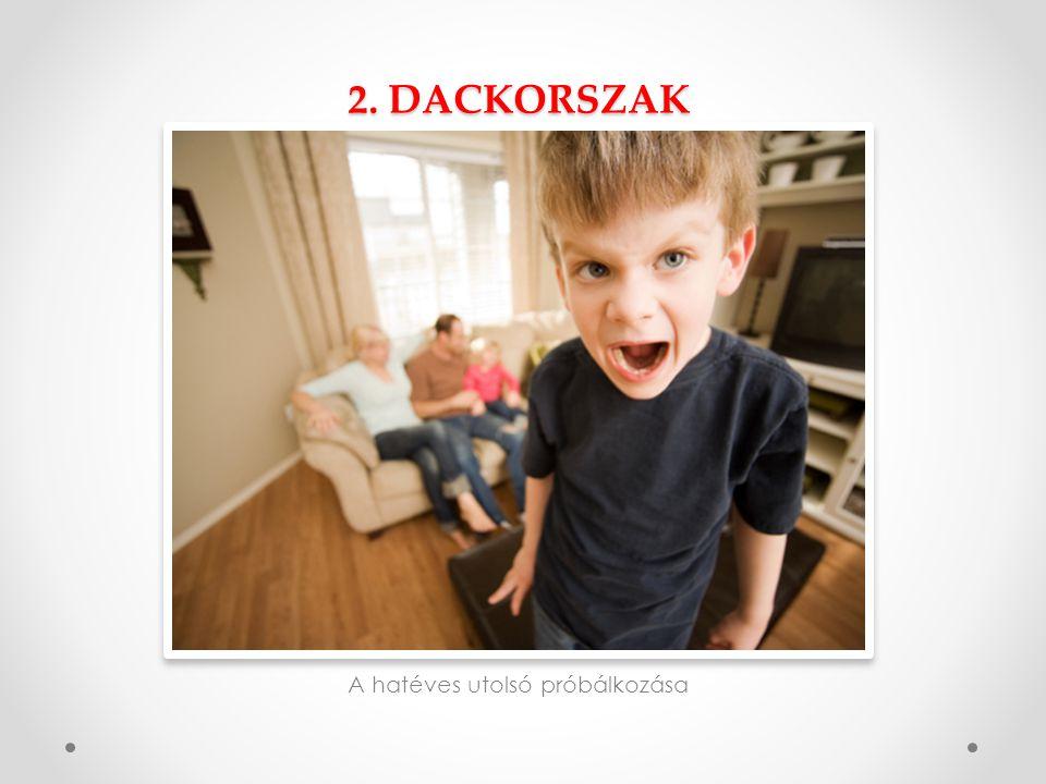 2. DACKORSZAK A hatéves utolsó próbálkozása