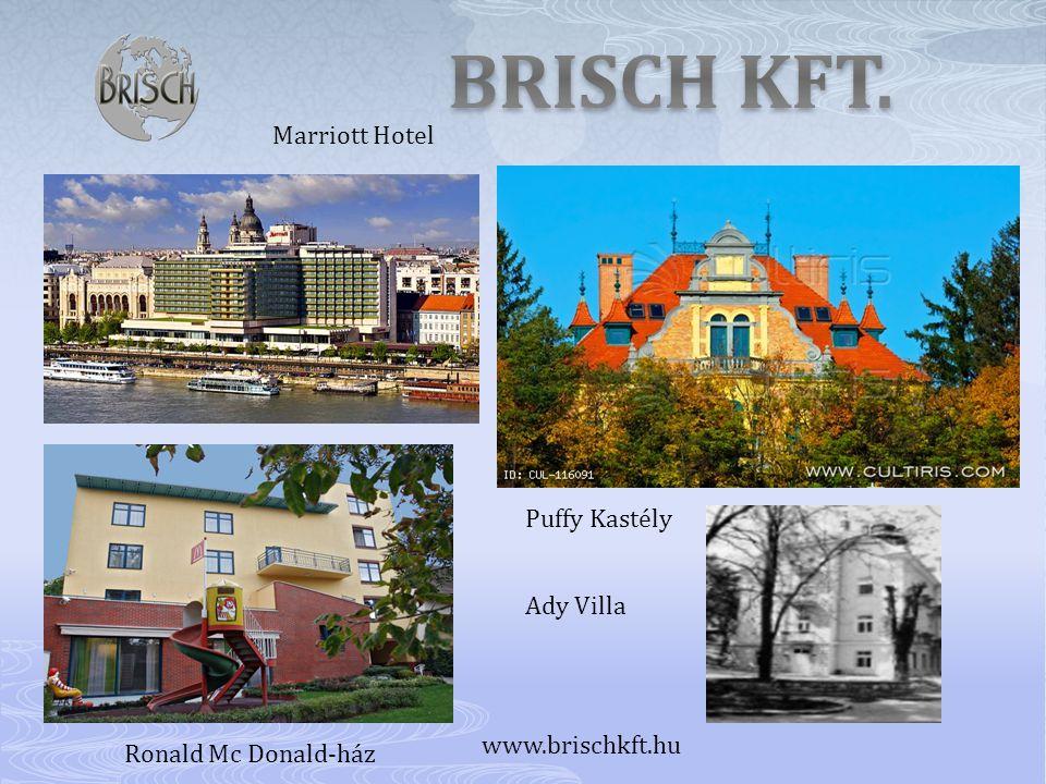 Marriott Hotel www.brischkft.hu Puffy Kastély Ronald Mc Donald-ház Ady Villa