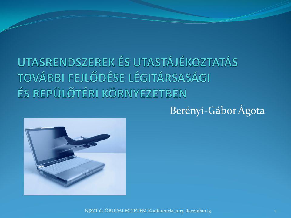 Berényi-Gábor Ágota NJSZT és ÓBUDAI EGYETEM Konferencia 2013. december 13.1