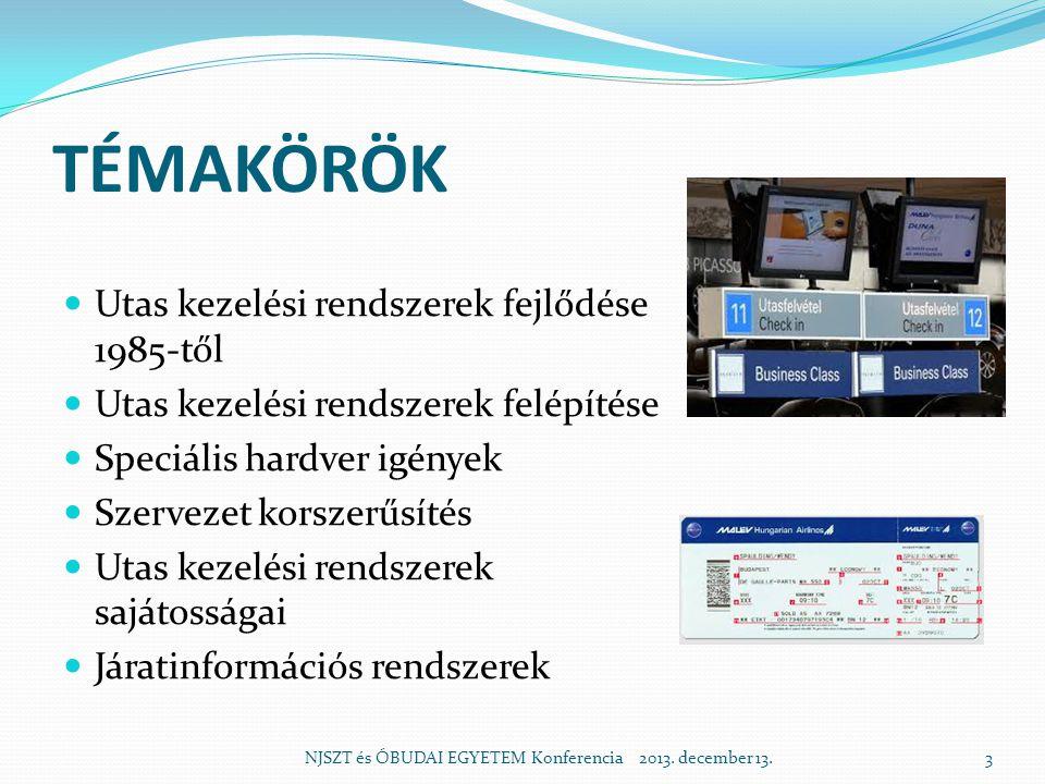 TÉMAKÖRÖK  Utas kezelési rendszerek fejlődése 1985-től  Utas kezelési rendszerek felépítése  Speciális hardver igények  Szervezet korszerűsítés  Utas kezelési rendszerek sajátosságai  Járatinformációs rendszerek NJSZT és ÓBUDAI EGYETEM Konferencia 2013.