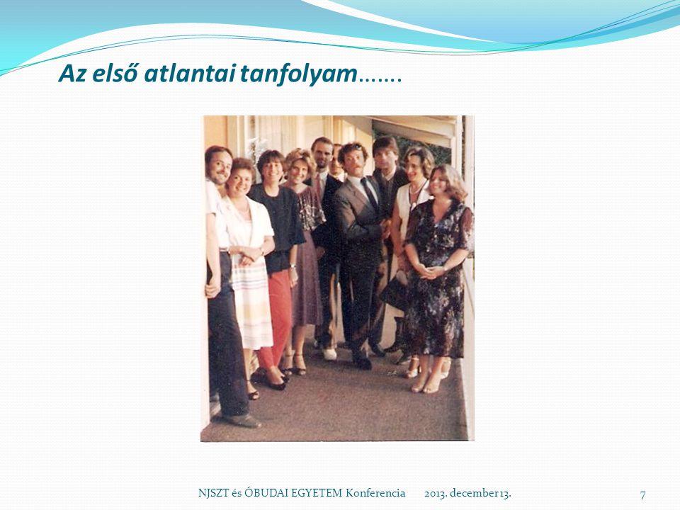 Az első atlantai tanfolyam……. NJSZT és ÓBUDAI EGYETEM Konferencia 2013. december 13.7