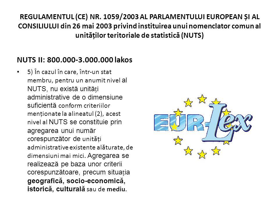 REGULAMENTUL (CE) NR. 1059/2003 AL PARLAMENTULUI EUROPEAN ȘI AL CONSILIULUI din 26 mai 2003 privind instituirea unui nomenclator comun al unit ă ților