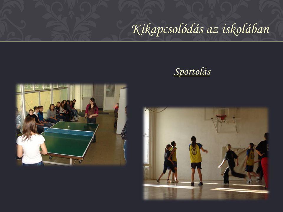 Sportolás Kikapcsolódás az iskolában