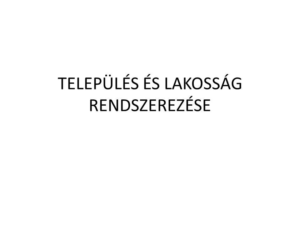 TELEPÜLÉS ÉS LAKOSSÁG RENDSZEREZÉSE