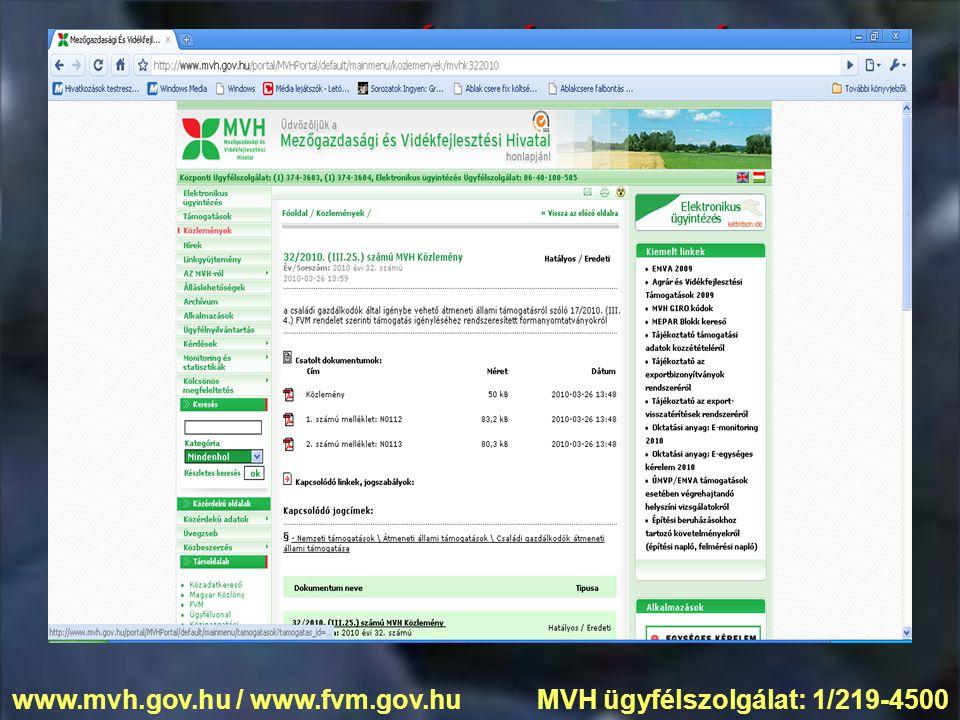 INFORMÁCIÓFORRÁS www.mvh.gov.hu / www.fvm.gov.hu MVH ügyfélszolgálat: 1/219-4500