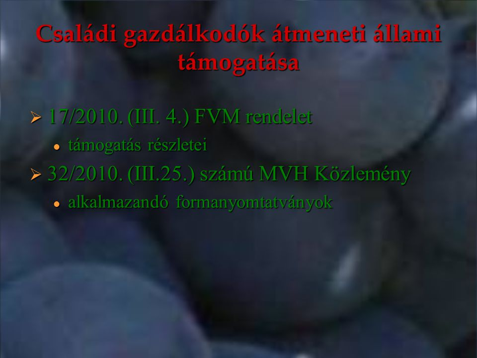 Családi gazdálkodók átmeneti állami támogatása  17/2010.