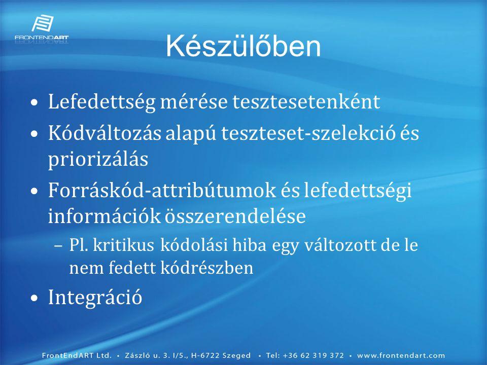 Készülőben •Lefedettség mérése tesztesetenként •Kódváltozás alapú teszteset-szelekció és priorizálás •Forráskód-attribútumok és lefedettségi információk összerendelése –Pl.
