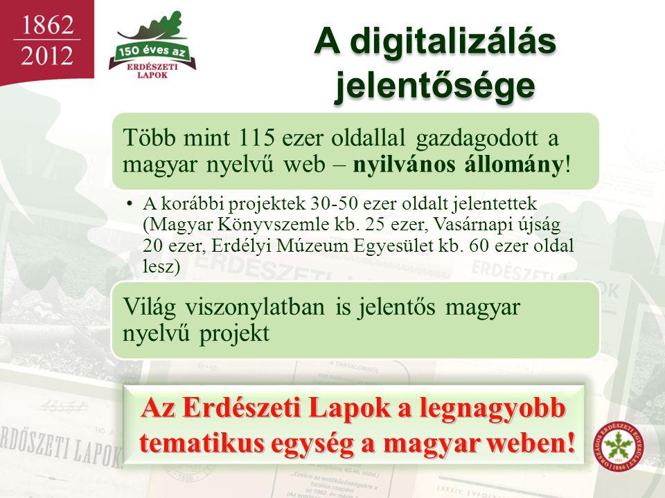 A digitalizálás jelentősége Az Erdészeti Lapok a legnagyobb tematikus egység a magyar weben! tematikus egység a magyar weben! Az Erdészeti Lapok a leg