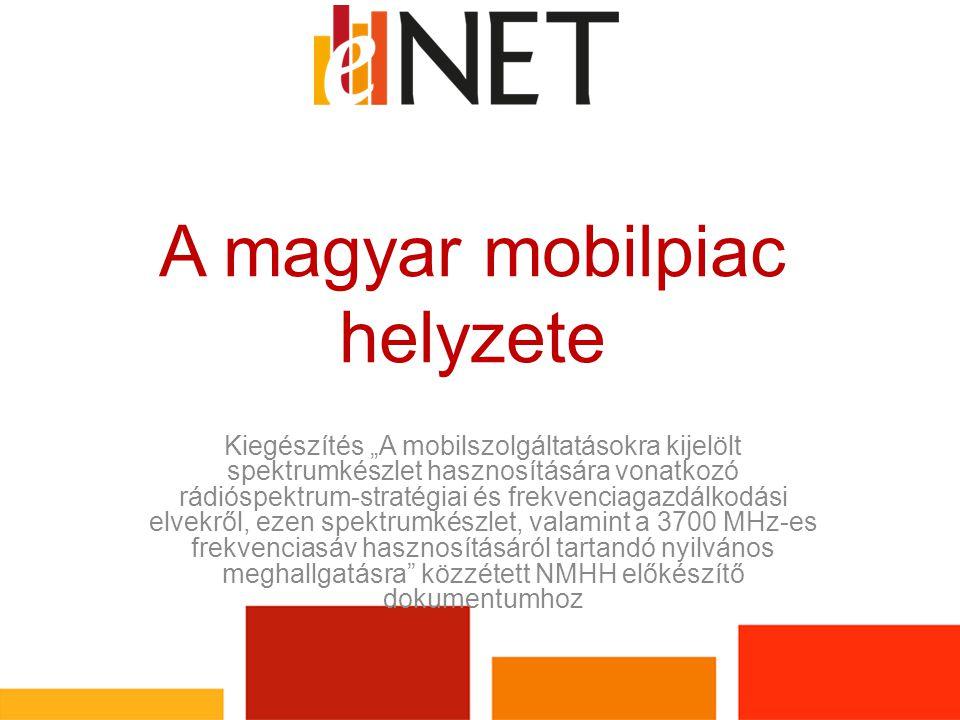 """A magyar mobilpiac helyzete Kiegészítés """"A mobilszolgáltatásokra kijelölt spektrumkészlet hasznosítására vonatkozó rádióspektrum-stratégiai és frekvenciagazdálkodási elvekről, ezen spektrumkészlet, valamint a 3700 MHz-es frekvenciasáv hasznosításáról tartandó nyilvános meghallgatásra közzétett NMHH előkészítő dokumentumhoz"""