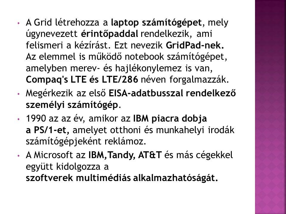 • A Grid létrehozza a laptop számítógépet, mely úgynevezett érintőpaddal rendelkezik, ami felismeri a kézírást.