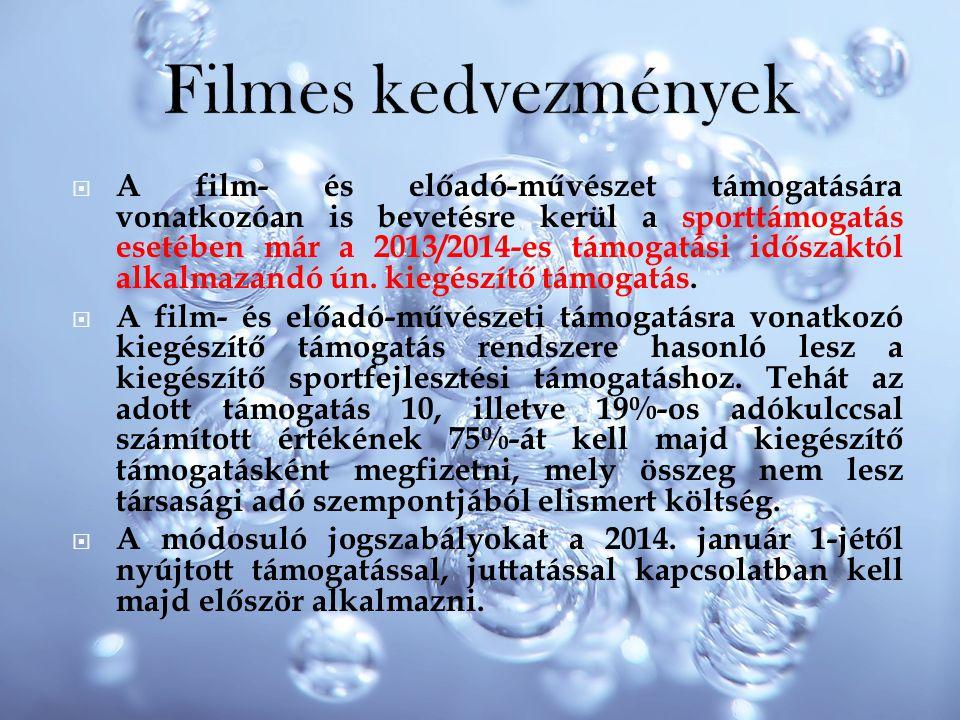  A film- és előadó-művészet támogatására vonatkozóan is bevetésre kerül a sporttámogatás esetében már a 2013/2014-es támogatási időszaktól alkalmazan