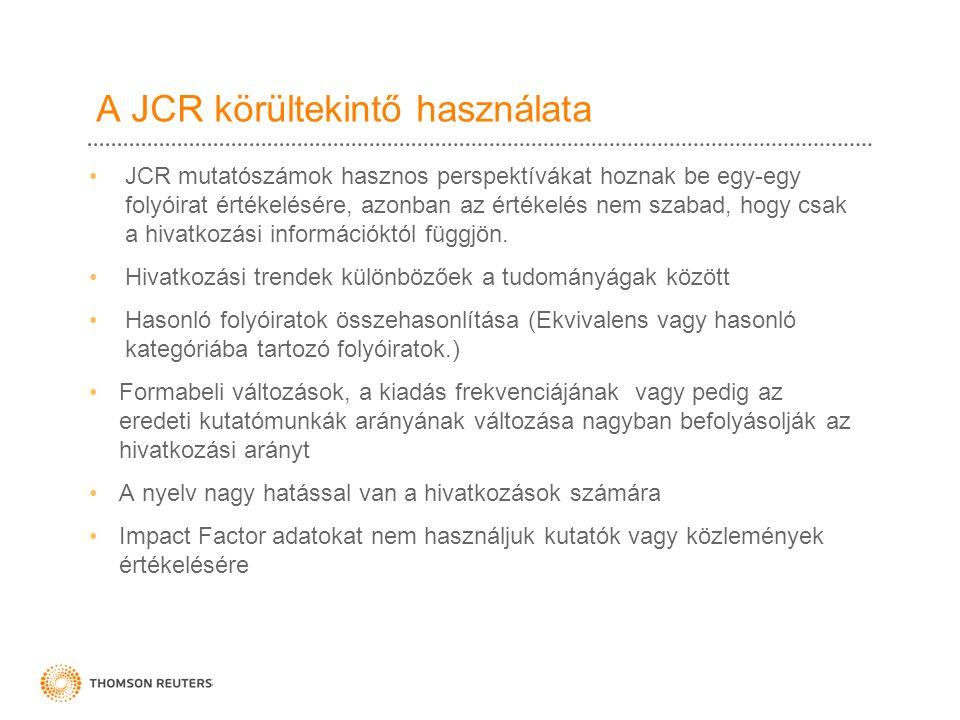 A JCR körültekintő használata •JCR mutatószámok hasznos perspektívákat hoznak be egy-egy folyóirat értékelésére, azonban az értékelés nem szabad, hogy csak a hivatkozási információktól függjön.