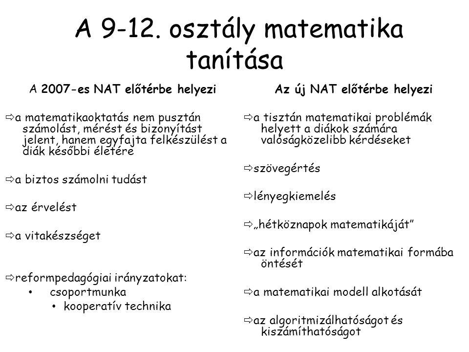 A kerettantervek tartalmáról… (2000-től változatlan) Tananyagcsökkenés • trigonometria lényeges csökkenése (pl.