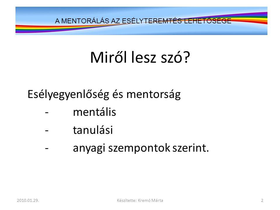 MENTOR - MENTORÁLÁS Mentor Telemachus A MENTORÁLÁS AZ ESÉLYTEREMTÉS LEHETŐSÉGE 2010.01.29.3Készítette: Kremó Márta
