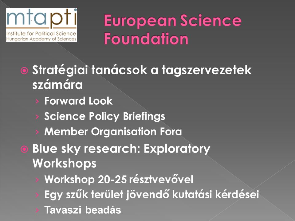  Stratégiai tanácsok a tagszervezetek számára › Forward Look › Science Policy Briefings › Member Organisation Fora  Blue sky research: Exploratory W