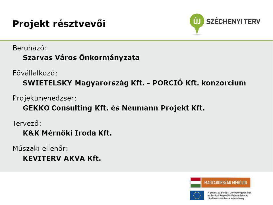 Beruházó: Szarvas Város Önkormányzata Fővállalkozó: SWIETELSKY Magyarország Kft.