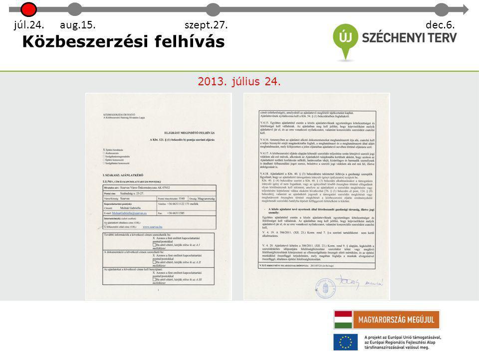 Ajánlat benyújtása 2013. augusztus 15. júl.24. aug.15.szept.27. dec.6.