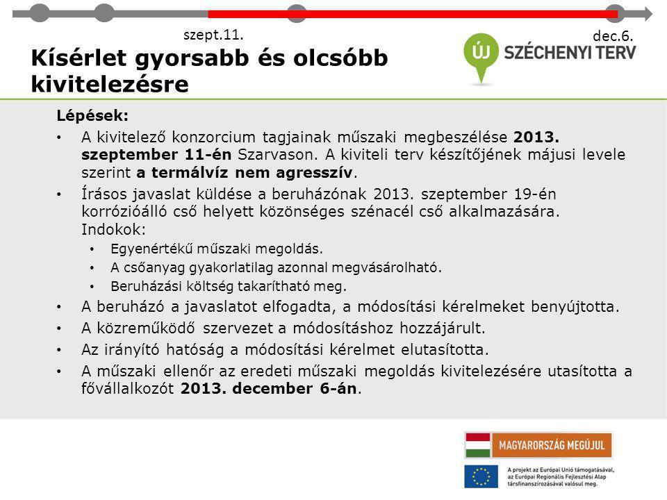 Egyéb történések, feladatok Események: • A munkaterület átadása-átvétele 2013.