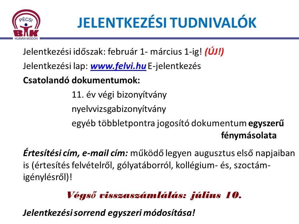 JELENTKEZÉSI TUDNIVALÓK Jelentkezési időszak: február 1- március 1-ig! (ÚJ!) Jelentkezési lap: www.felvi.hu E-jelentkezéswww.felvi.hu Csatolandó dokum