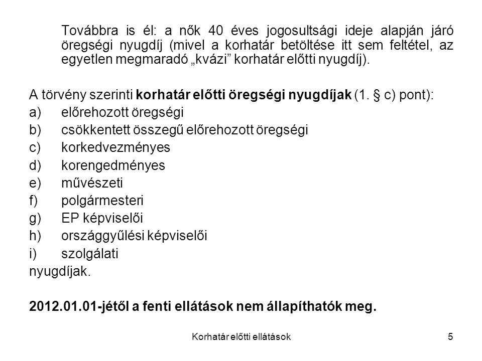 Korhatár előtti ellátások6 A továbbfolyósítás szabályai: 1.