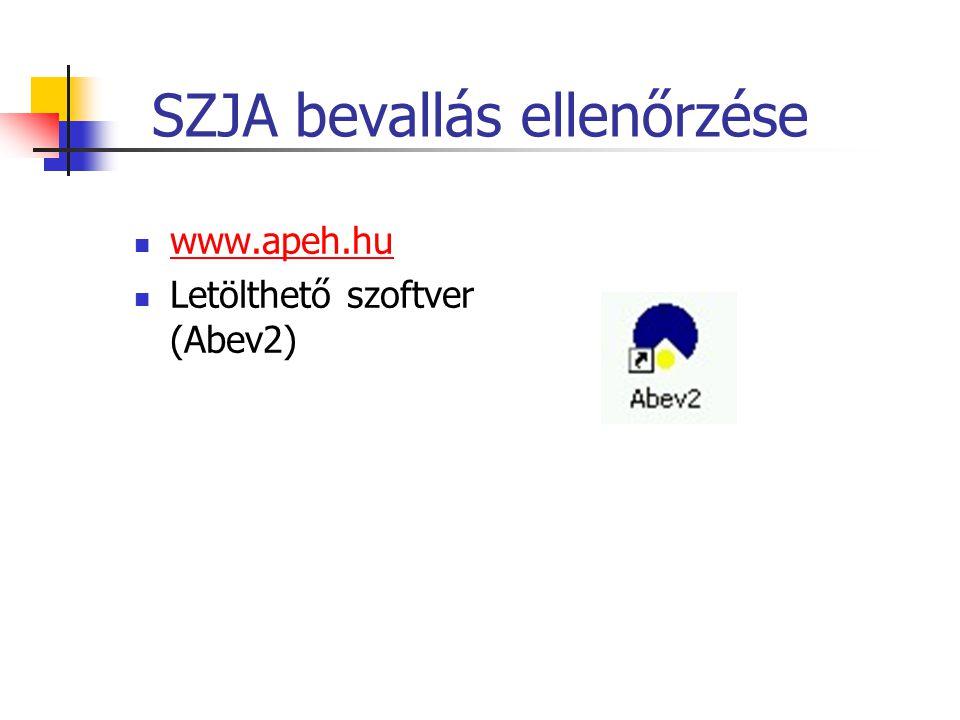 SZJA bevallás ellenőrzése  www.apeh.hu www.apeh.hu  Letölthető szoftver (Abev2)