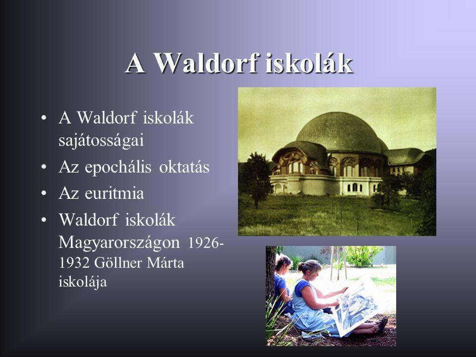 A Waldorf iskolák •A Waldorf iskolák sajátosságai •Az epochális oktatás •Az euritmia •Waldorf iskolák Magyarországon 1926- 1932 Göllner Márta iskolája