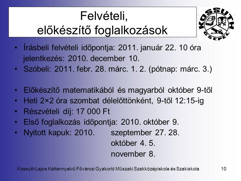 Kossuth Lajos Kéttannyelvű Fővárosi Gyakorló Műszaki Szakközépiskola és Szakiskola10 Felvételi, előkészítő foglalkozások •Írásbeli felvételi időpontja