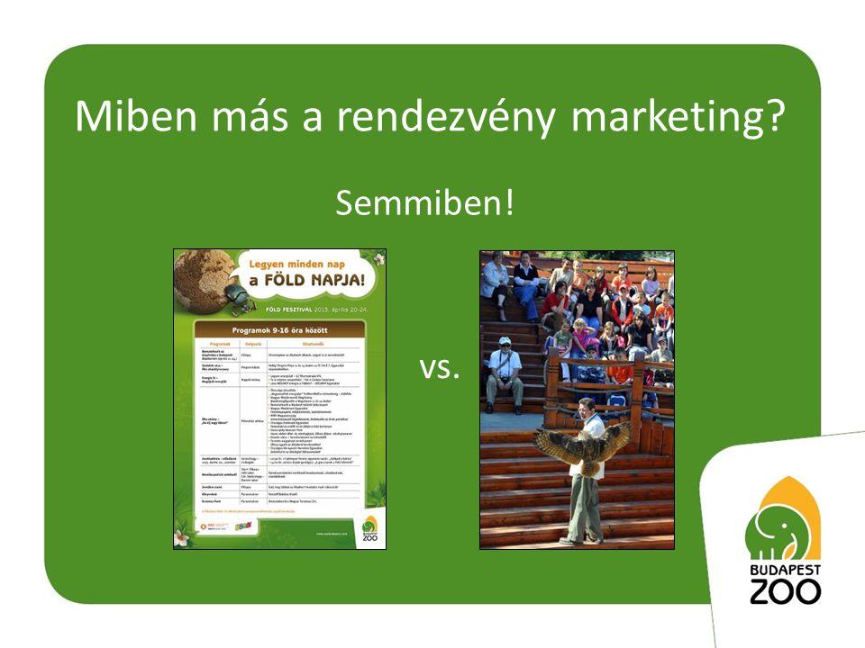 Miben más a rendezvény marketing Semmiben! vs.