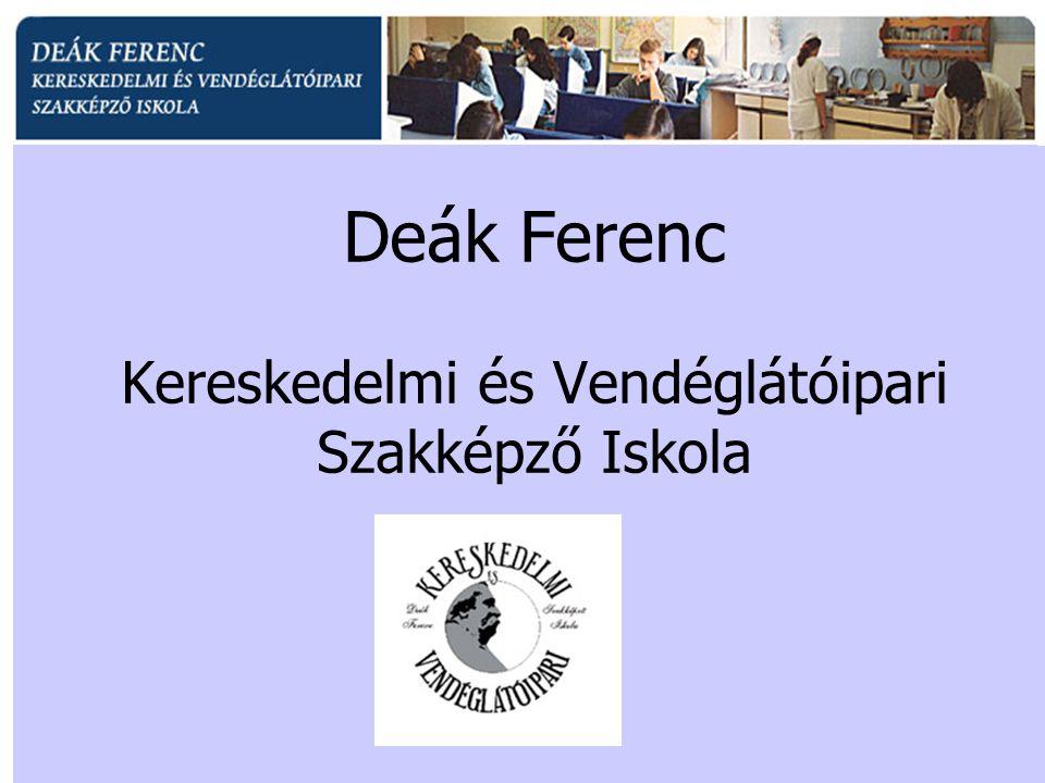Deák Ferenc Kereskedelmi és Vendéglátóipari Szakképző Iskola