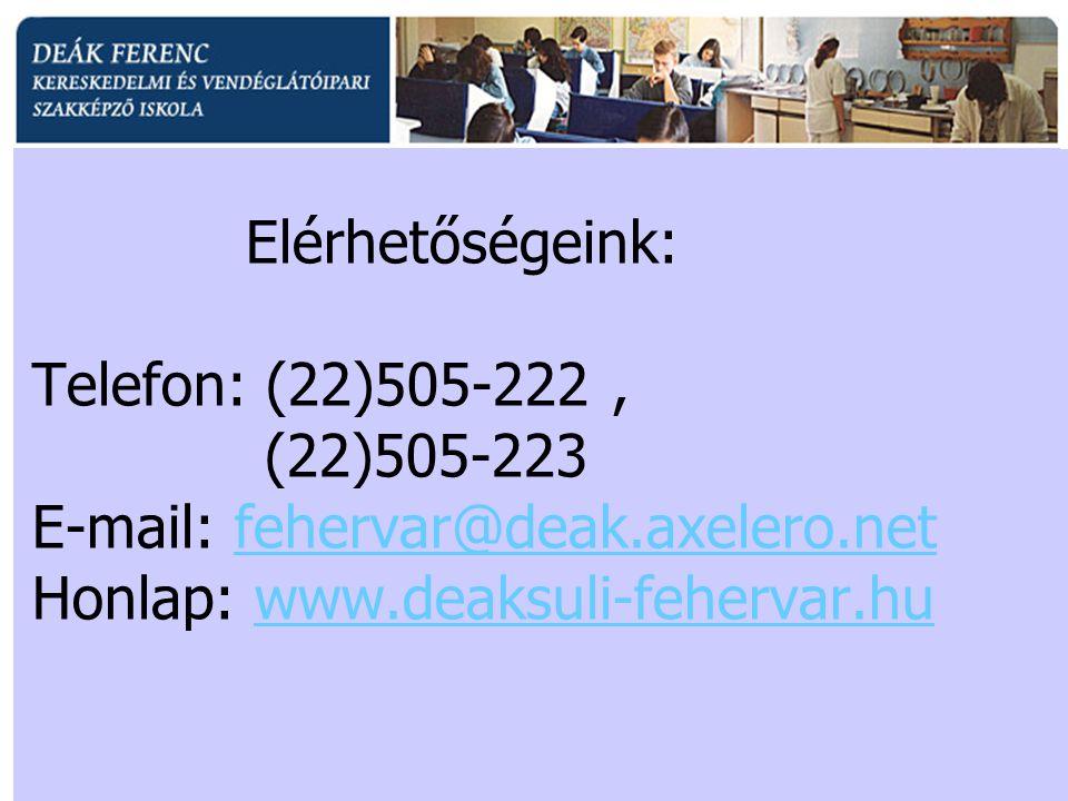 Elérhetőségeink: Telefon: (22)505-222, (22)505-223 E-mail: fehervar@deak.axelero.net Honlap: www.deaksuli-fehervar.hufehervar@deak.axelero.netwww.deaksuli-fehervar.hu
