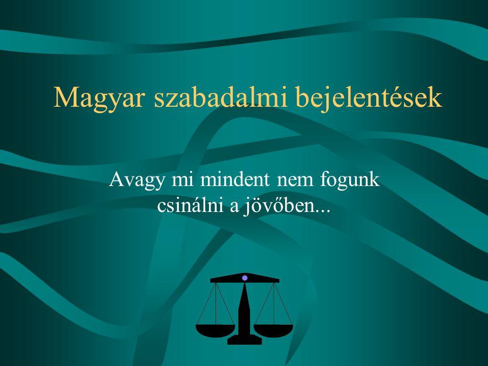 Magyar szabadalmi bejelentések Avagy mi mindent nem fogunk csinálni a jövőben...