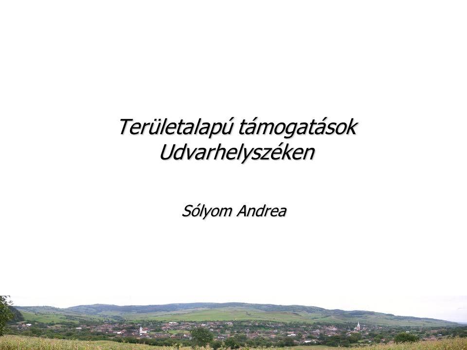 Területalapú támogatások Udvarhelyszéken Sólyom Andrea