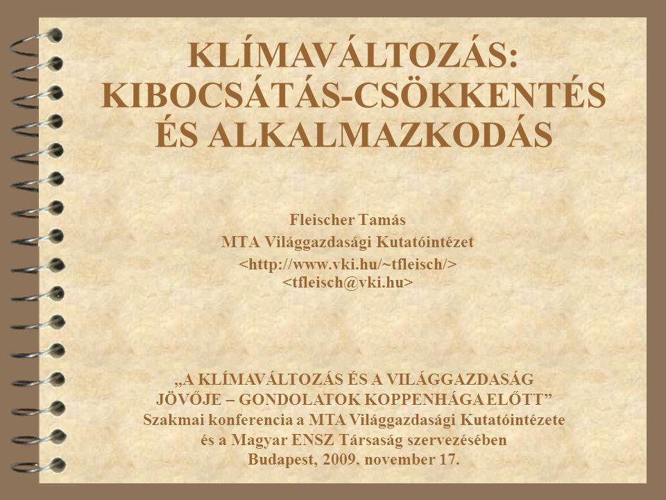 12 Nemzeti Éghajlatváltozási Stratégia 4 A Kiotói Jegyzőkönyv végrehajtási keret-rendszeréről szóló 2007.