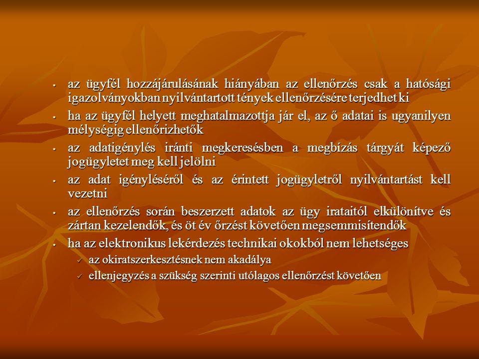 • az ügyfél hozzájárulásának hiányában az ellenőrzés csak a hatósági igazolványokban nyilvántartott tények ellenőrzésére terjedhet ki • ha az ügyfél h
