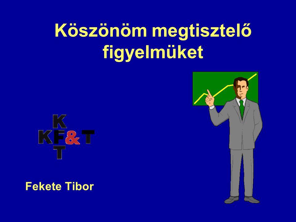 Köszönöm megtisztelő figyelmüket Fekete Tibor