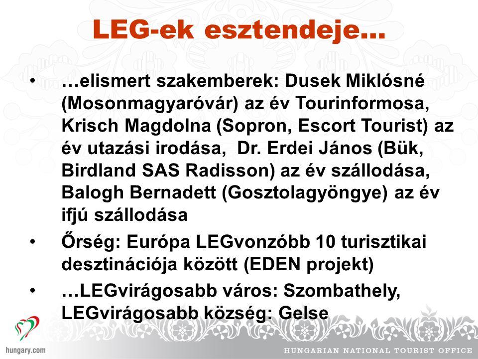 LEG-ek esztendeje… •…elismert szakemberek: Dusek Miklósné (Mosonmagyaróvár) az év Tourinformosa, Krisch Magdolna (Sopron, Escort Tourist) az év utazási irodása, Dr.