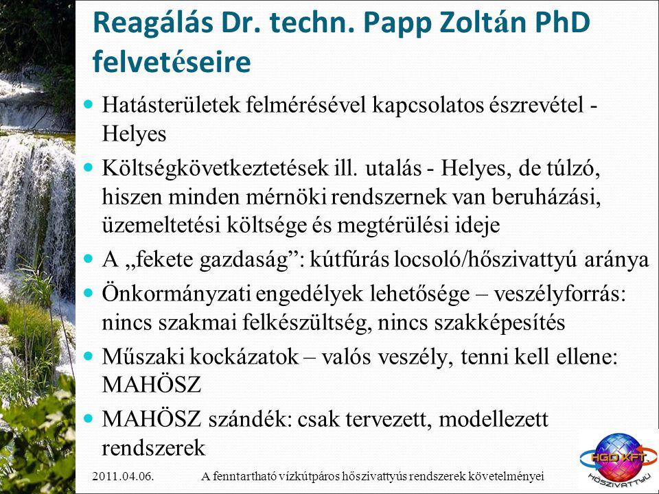 A fenntartható vízkútpáros hőszivattyús rendszerek követelményei2011.04.06. Reagálás Dr. techn. Papp Zolt á n PhD felvet é seire  Hatásterületek felm