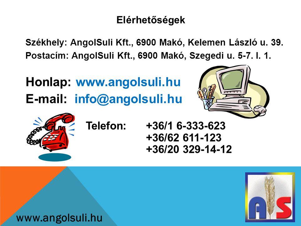 Elérhetőségek www.angolsuli.hu Székhely: AngolSuli Kft., 6900 Makó, Kelemen László u.