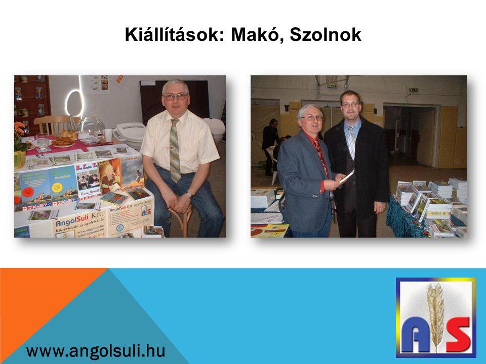Kiállítások: Makó, Szolnok www.angolsuli.hu