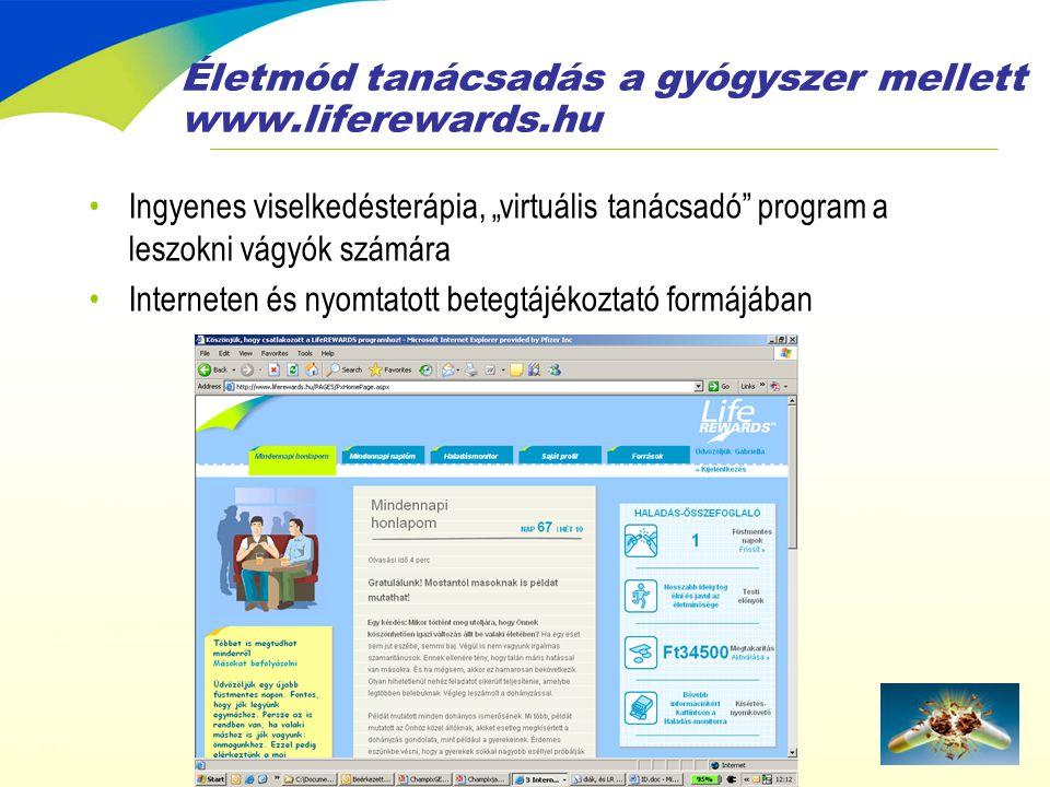 """Életmód tanácsadás a gyógyszer mellett www.liferewards.hu •Ingyenes viselkedésterápia, """"virtuális tanácsadó"""" program a leszokni vágyók számára •Intern"""