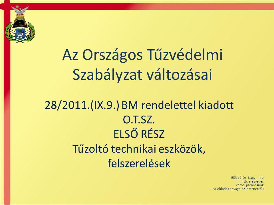 Az Országos Tűzvédelmi Szabályzat változásai 28/2011.(IX.9.) BM rendelettel kiadott O.T.SZ.