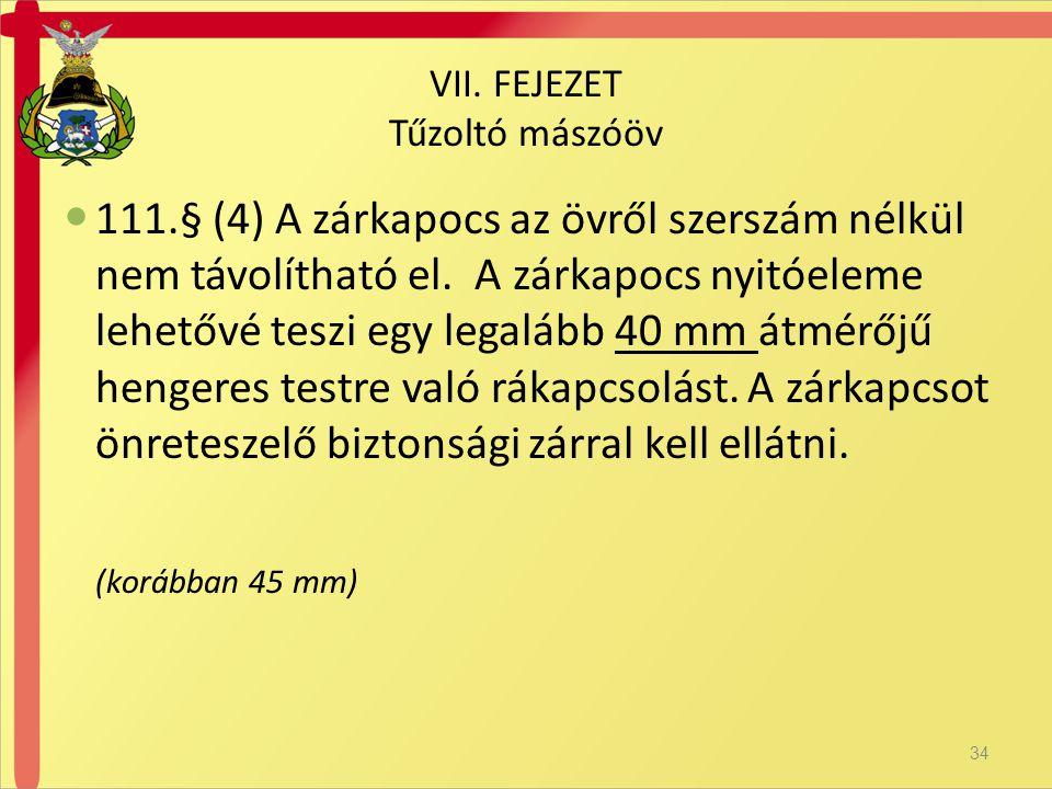  111.§ (4) A zárkapocs az övről szerszám nélkül nem távolítható el.