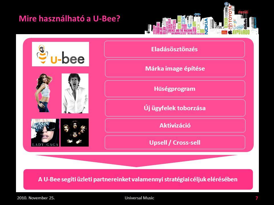 2010. November 25. 7 Universal Music Mire használható a U-Bee.