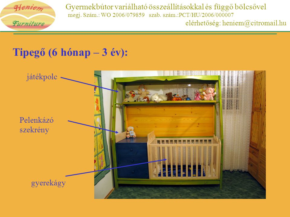 Gyermekbútor variálható összeállításokkal és függő bölcsővel megj.