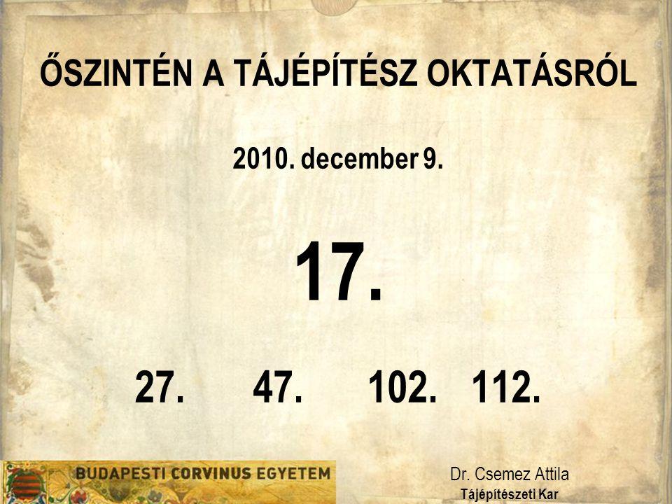 ŐSZINTÉN A TÁJÉPÍTÉSZ OKTATÁSRÓL 2010. december 9.