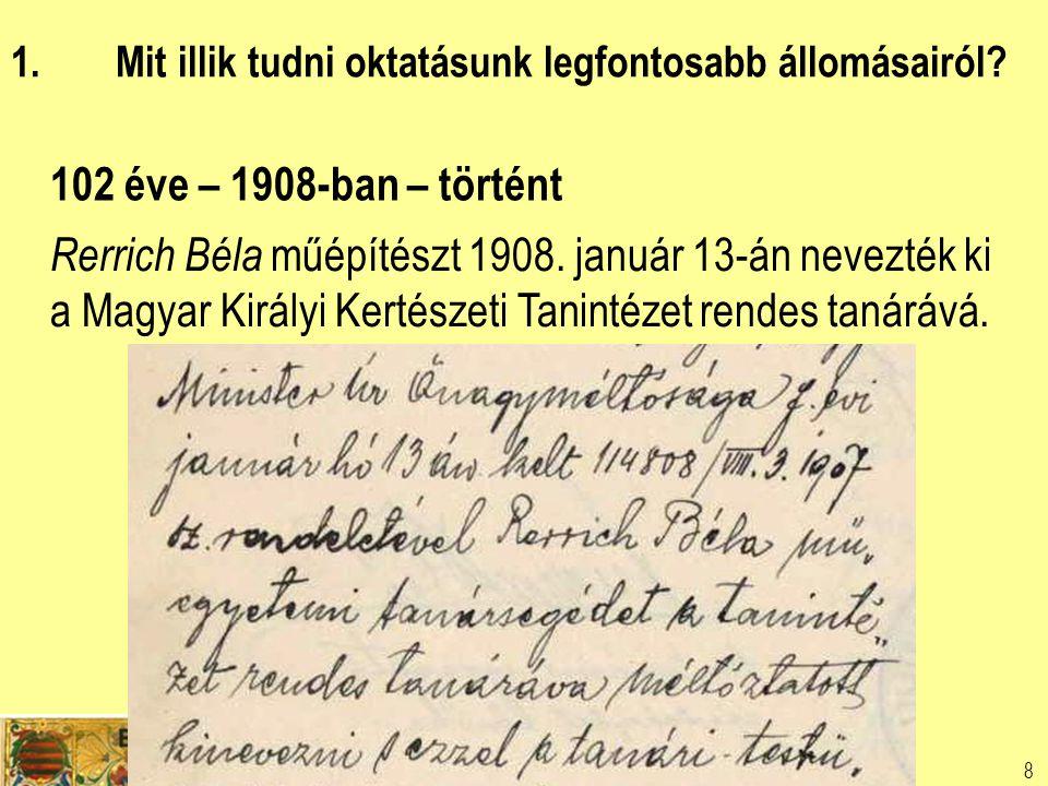 TÁJÉPÍTÉSZETI KAR 8 102 éve – 1908-ban – történt Rerrich Béla műépítészt 1908.