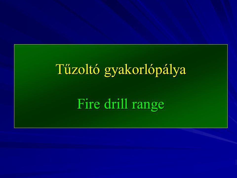 Tűzoltó gyakorlópálya Fire drill range