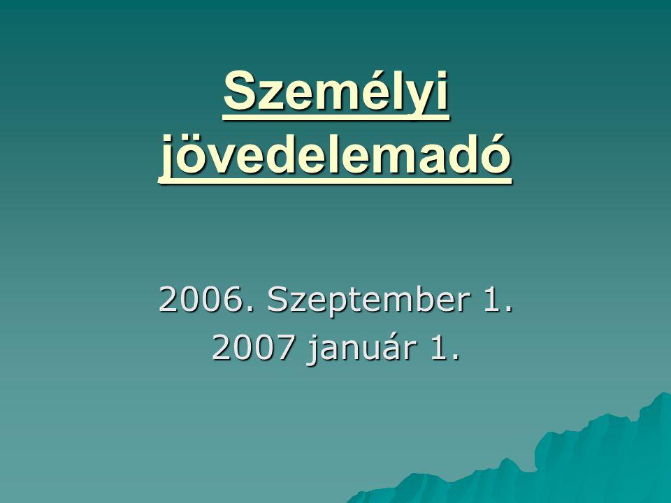 Személyi jövedelemadó 2006. Szeptember 1. 2007 január 1.