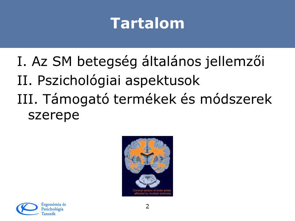 A demielinizációs betegségekben szenvedők rehabilitációjának pszichológiai és ergonómiai lehetőségei Kertész Adrienn kertesza@erg.bme.hu 2009.