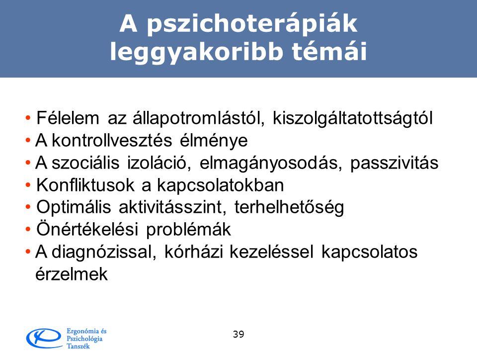 38 Pszichológiai intervenciók  célja:  diagnosztikus  preventív  terápiás  formája:  egyéni  család  csoport